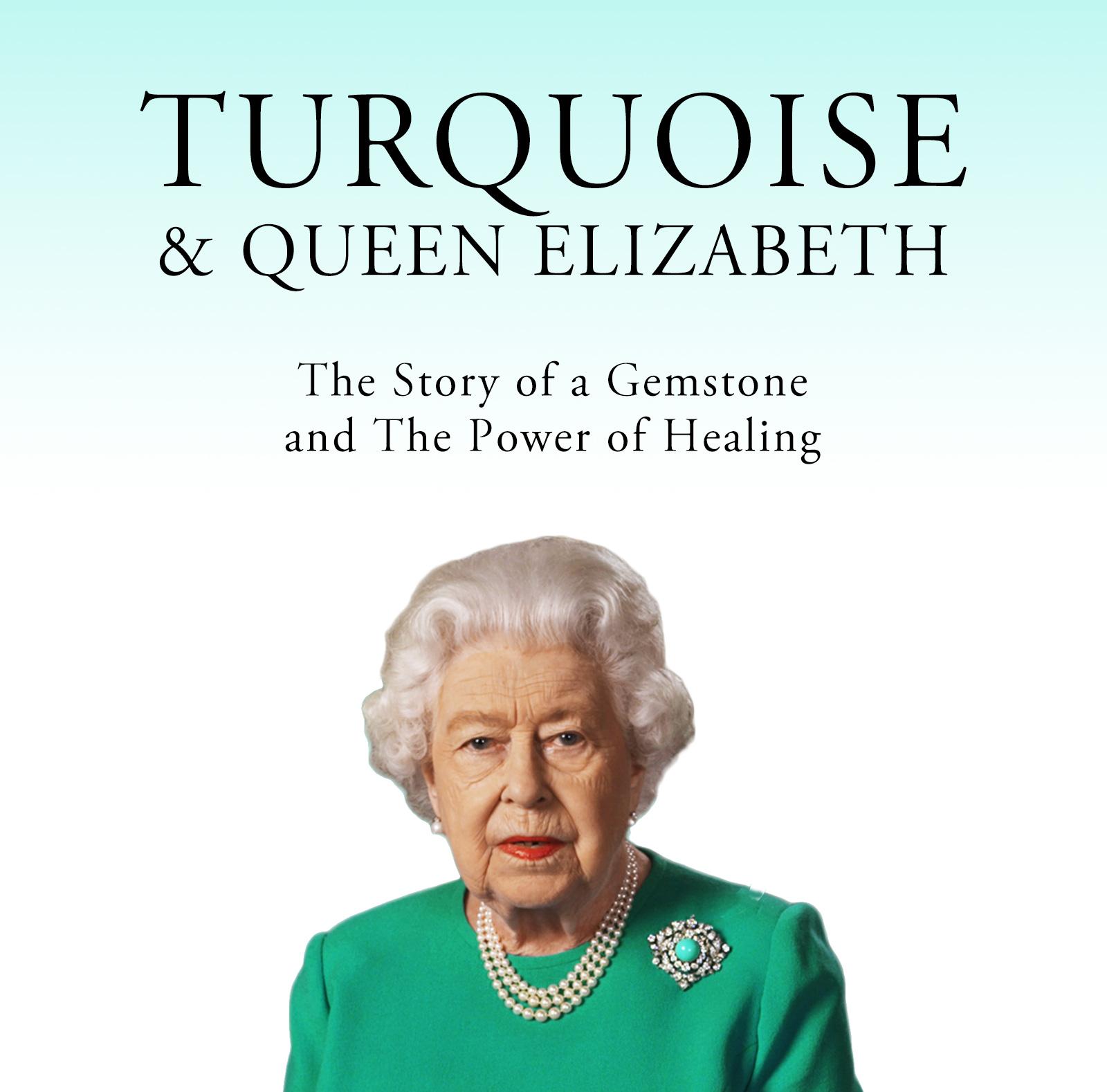 Turquoise & Queen Elizabeth